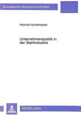 Unternehmenspolitik in der Stahlindustrie