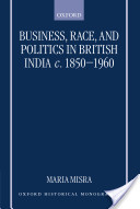 Business, Race, and Politics in British India, c.1850-1960