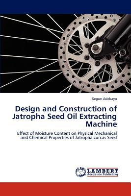 Design and Construction of Jatropha Seed Oil Extracting Machine