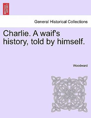 Charlie. A waif's history, told by himself, vol. II