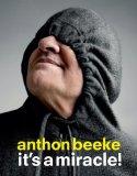 Anton Beeke, it's a miracle / druk 1