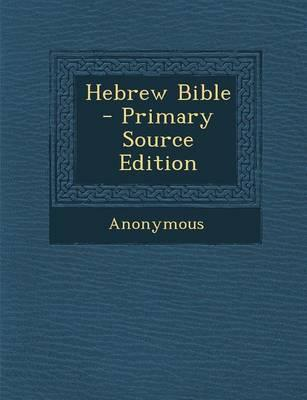 Hebrew Bible - Primary Source Edition