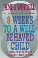 8 Weeks to a Well-Behaved Child