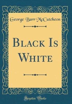 Black Is White (Classic Reprint)
