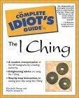 The Complete Idiot's Guide to the I Ching