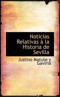 Noticias Relativas La Historia de Sevilla