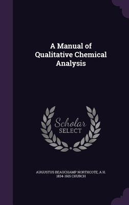 A Manual of Qualitative Chemical Analysis