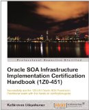 Oracle SOA Infrastructre Implementation Certification Handbook