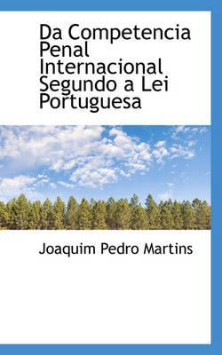 Da Competencia Penal Internacional Segundo a Lei Portuguesa