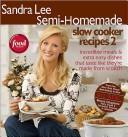 Sandra Lee Semi-HomemadeSlow Cooker Recipes 2