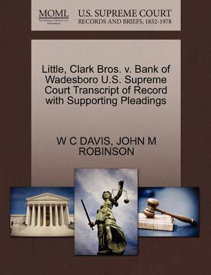 Little, Clark Bros. V. Bank of Wadesboro U.S. Supreme Court Transcript of Record with Supporting Pleadings