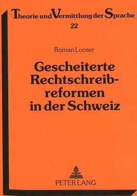 Gescheiterte Rechtschreibreformen in der Schweiz