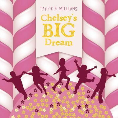 Chelsey's Big Dream