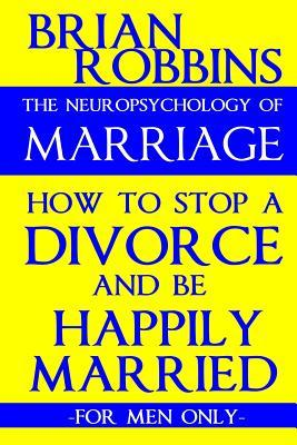 The Neuropsychology of Marriage
