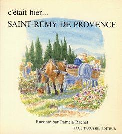 C'était hier-- Saint-Remy de Provence