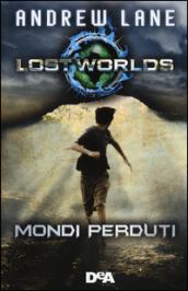 Lost Worlds - Mondi perduti