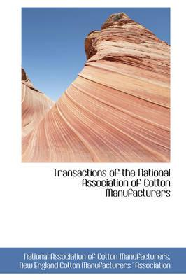 Transactions of the National Association of Cotton Manufacturers