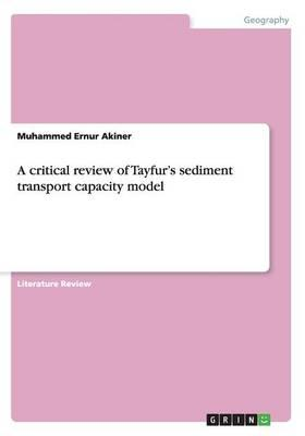 A critical review of Tayfur's sediment transport capacity model