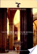 La Catedral Gótica de Sevilla.