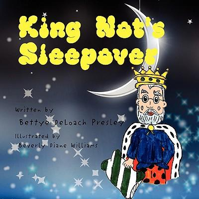King Not's Sleepover