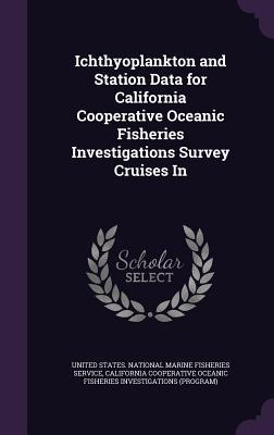 Ichthyoplankton and Station Data for California Cooperative Oceanic Fisheries Investigations Survey Cruises in