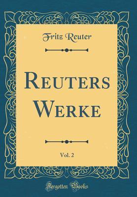 Reuters Werke, Vol. 2 (Classic Reprint)