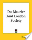 Du Maurier and London Society