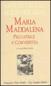 Maria Maddalena peccatrice e convertita