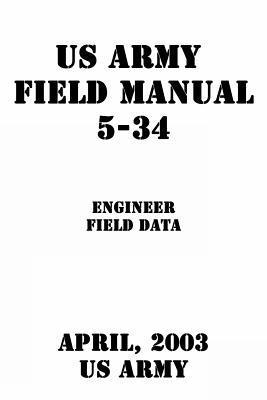 Us Army Field Manual 5-34 Engineer Field Data