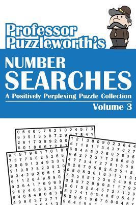 Professor Puzzleworth's Number Searches (Volume 3)