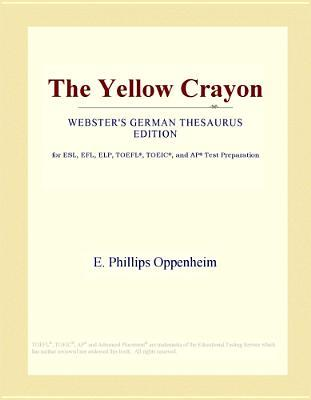 The Yellow Crayon (Webster's German Thesaurus Edition)