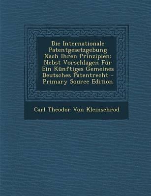 Die Internationale Patentgesetzgebung Nach Ihren Prinzipien