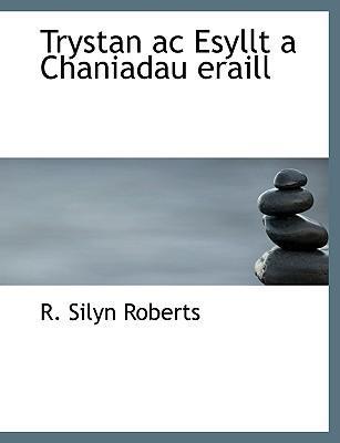 Trystan ac Esyllt a Chaniadau eraill