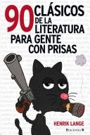 90 Clásicos de la Literatura Para Gente Con Prisas