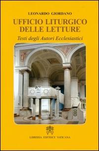 Ufficio liturgico delle letture. Testi degli autori ecclesiastici