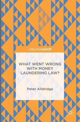 What Went Wrong With Money Laundering Law?
