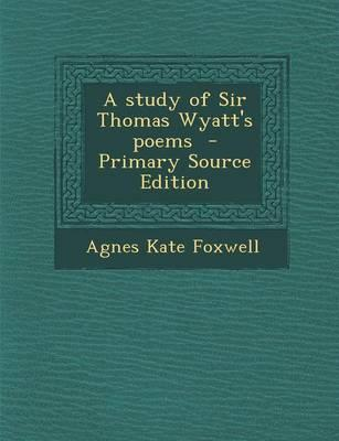 A Study of Sir Thomas Wyatt's Poems