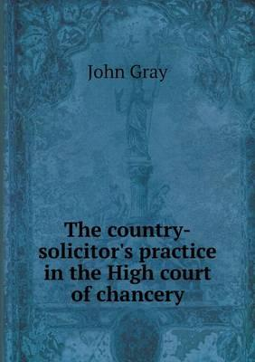 The Country-Solicitor's Practice in the High Court of Chancery