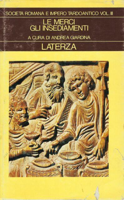 Società romana e impero tardoantico: Le merci, gli insediamenti