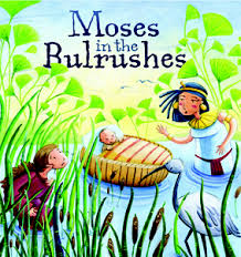 Moses in the Bulrush...