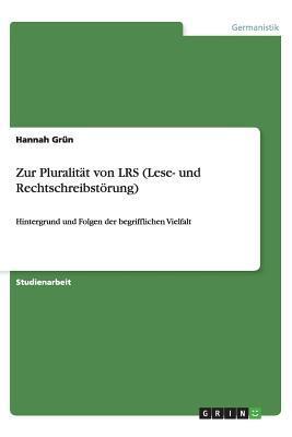 Zur Pluralität von LRS (Lese- und Rechtschreibstörung)