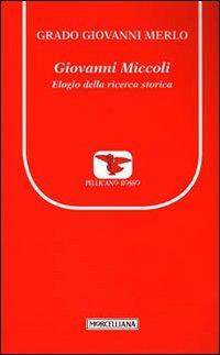 Giovanni Miccoli. Elogio della ricerca storica