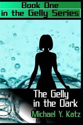 The Gelly in the Dark