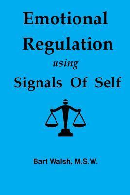 Emotional Regulation Using Signals of Self