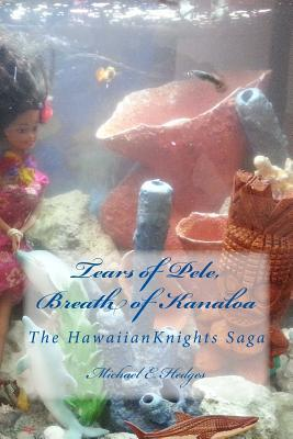 Tears of Pele, Breath of Kanaloa