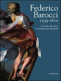 Federico Barocci 1535-1612. L'incanto del colore. Una lezione per due secoli