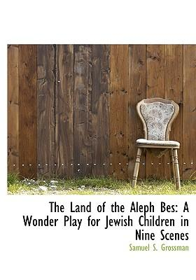 The Land of the Aleph Bes
