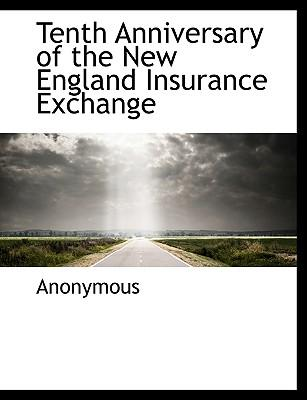 Tenth Anniversary of the New England Insurance Exchange