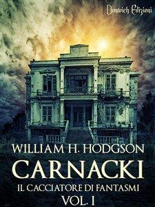 Carnacki, il cacciatore di fantasmi - Vol. 1