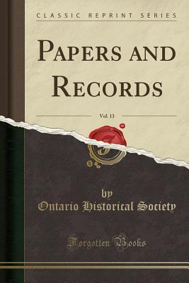 Papers and Records, Vol. 13 (Classic Reprint)